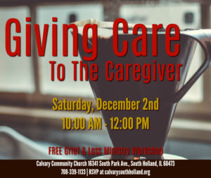 Giving Care to the Caregiver (Workshop) @ Calvary Community Church | South Holland | Illinois | United States