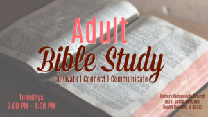 Adult Bible Study @ Teen Room | South Holland | Illinois | United States